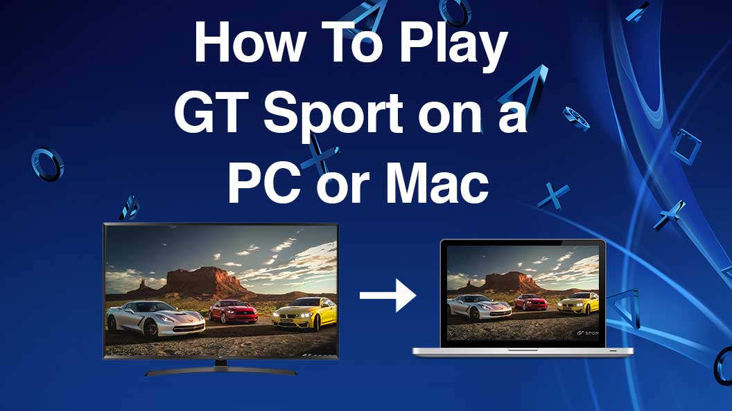 How To Play Gran Turismo Sport On A Pc Or Mac Team Shmo
